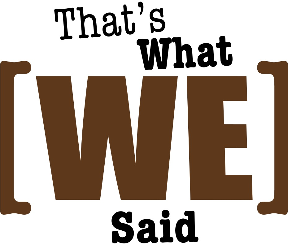 That's What We Said logo